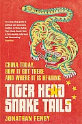 Tiger Head Snake Tails China Today How It Got There & Why It Has to Change