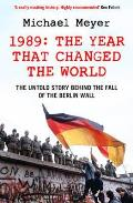 Year That Changed the World: the Untold Story Behind the Fall of the Berlin Wall