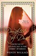 Daughter of Dust: Growing Up an Outcast in the Desert of Sudan