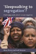 'Sleepwalking to Segregation'?: Challenging Myths about Race and Migration