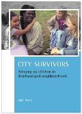 City Survivors: Bringing Up Children in Disadvantaged Neighbourhoods