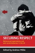 Securing Respect: Behavioural Expectations and Anti-Social Behaviour in the UK