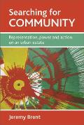 Searching for Community: Representation, Power and Action on an Urban Estate