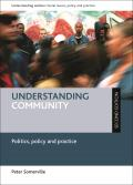 Understanding Community: Politics, Policy and Practice