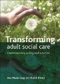 Transforming Adult Social Care: Contemporary Policy and Practice
