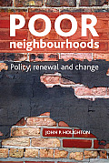 Poor Neighbourhoods: Policy, Renewal and Change