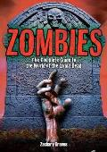 Zombies: the Complete Guide To the World of the Living Dead