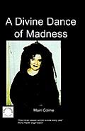 A Divine Dance of Madness