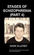 Stages of Schizophrenia, the (Part 4)