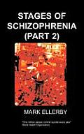 Stages of Schizophrenia, the (Part 2)