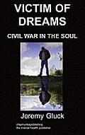 Victim of Dreams: Civil War in the Soul