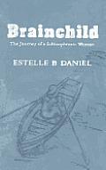 Brainchild: The Journey of a Schizophrenic Woman
