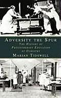 Adversity the Spur: The History of Physiotherapy Education at Oswestry