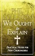 We Ought to Explain: Practical Notes for New Churchgoers