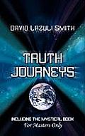 Truth Journeys: Including the Mystical Book 'For Master's Only'