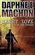 Harry Love: A Mind for Murder