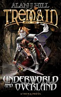Tremain Book Two: Underworld and Overland