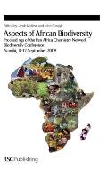 Special Publications #354: Aspects of African Biodiversity: Proceedings of the Pan Africa Chemistry Network Biodiversity Conference Nairobi, 10-12 September 2008