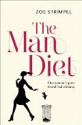 Man Diet: One Woman's Quest To End Bad Romance