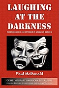 Laughing at Darkness: Postmodernism and Optimism in American Humour