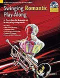 Swinging Romantic Play-Along: 12 Pieces from the Romantic Era in Easy Swing Arrangements Trumpet Book/CD