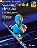 Swinging Classical Play-Along for Flute [With CD (Audio)]