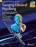 Swinging Classical Play-Along: 12 Pieces from the Classical Era in Easy Swing Arrangements Clarinet