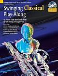 Swinging Classical Play-Along: 12 Pieces from the Classical Era in Easy Swing Arrangements Tenor Sax Book/CD