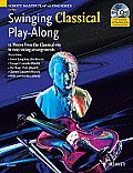 Swinging Classical Play-Along: 12 Pieces from the Classical Era in Easy Swing Arrangements Violin