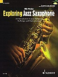 Exploring Jazz Saxophone: An Introduction to Jazz Harmony, Technique and Improvisation [With CD (Audio)]