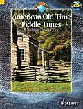 American Old Time Fiddle Tunes: 98 Traditional Pieces for Violin [With CD (Audio)]
