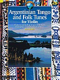 Argentinian Tango and Folk Tunes for Violin: With a CD of Performances and Backing Tracks