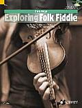 Exploring Folk Fiddle: An Introduction to Folk Styles, Technique and Improvisation [With CD (Audio)]