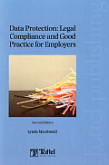 Data Protection - Legal Compliance and Good Practice for Employers (Second Edition)