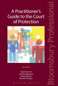 A Practitioner's Guide to the Court of Protection: Fourth Edition