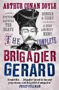 The Complete Brigadier Gerard: The Adventures of Brigadier Gerard