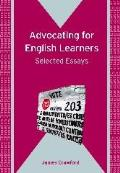 Advocating for English Learners: Selected Essays (Bilingual Education & Bilingualism)