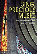 Sing, Precious Music: A Collection of 20th Century Choral Works for Mixed Voices Vocal Score