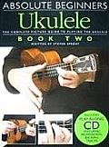 Absolute Beginners Ukulele, Book Two [With CD (Audio)]