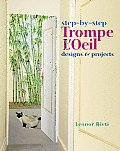 Step-By-Step Trompe L'Oeil: Designs & Projects