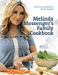 Melinda Messengers Family Cookbook Delicious Recipes for All the Family