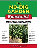No Dig Garden Specialist The Essential Guide to Growing Vegetables Salads & Soft Fruit in Raised No Dig Beds