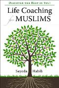 Life Coaching for Muslims: Discover the Best in You!