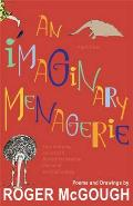 An Imaginary Menagerie. Roger McGough