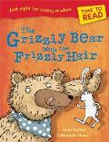 The Grizzly Bear with the Frizzly Hair (Time to Read)