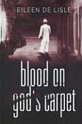 Blood on God's Carpet