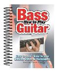 How to Play Bass Guitar: Easy to Read, Easy to Play; Basics, Styles & Techniques (Chords)