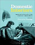 Domestic Interiors: Representing Homes from the Victorians to the Moderns. Edited by Georgina Downey