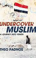 Undercover Muslim. Theo Padnos