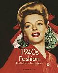 1940s Fashion: The Definitive Sourcebook